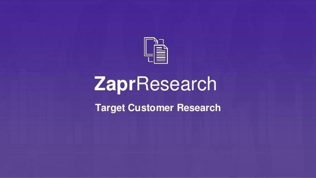 Target Customer Research ZaprResearch
