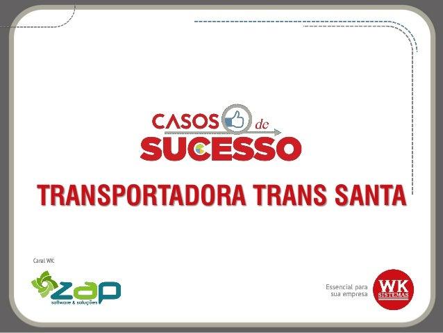 TRANSPORTADORA TRANS SANTA Canal WK: