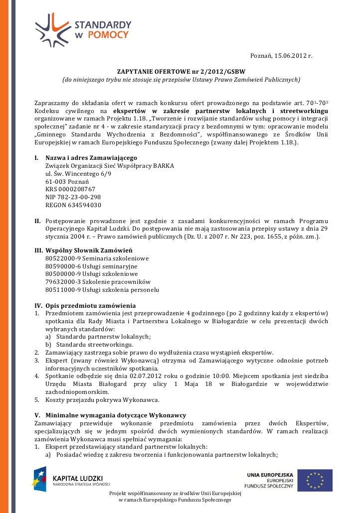 Poznań, 15.06.2012 r.                              ZAPYTANIE OFERTOWE nr 2/2012/GSBW          (do niniejszego trybu nie st...