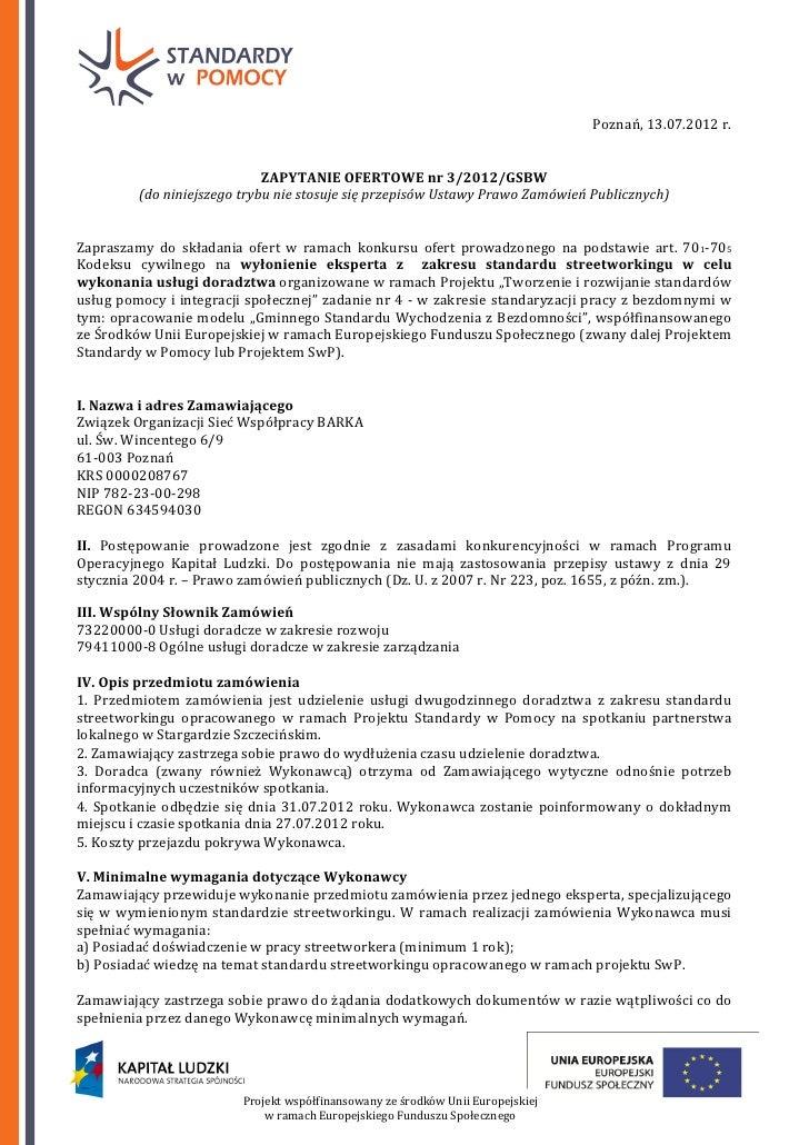 Poznań, 13.07.2012 r.                             ZAPYTANIE OFERTOWE nr 3/2012/GSBW         (do niniejszego trybu nie stos...