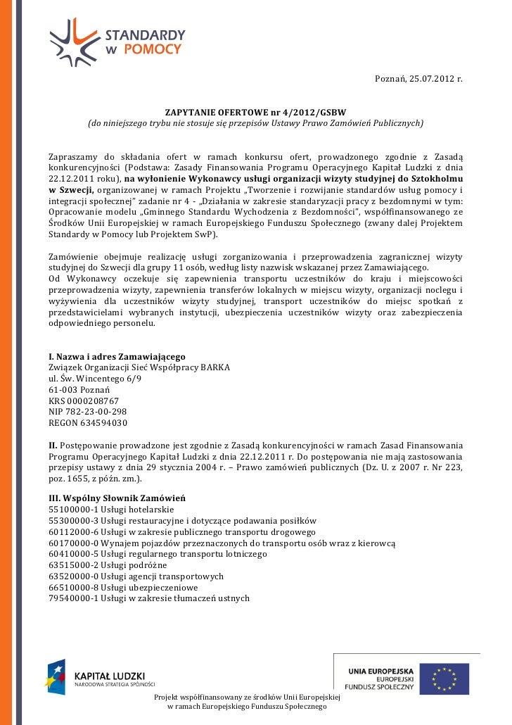 Poznań, 25.07.2012 r.                             ZAPYTANIE OFERTOWE nr 4/2012/GSBW         (do niniejszego trybu nie stos...