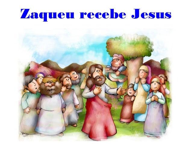 Zaqueu recebe Jesus