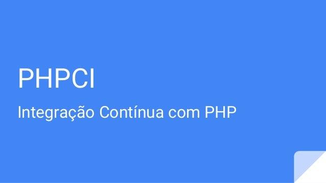 PHPCI Integração Contínua com PHP