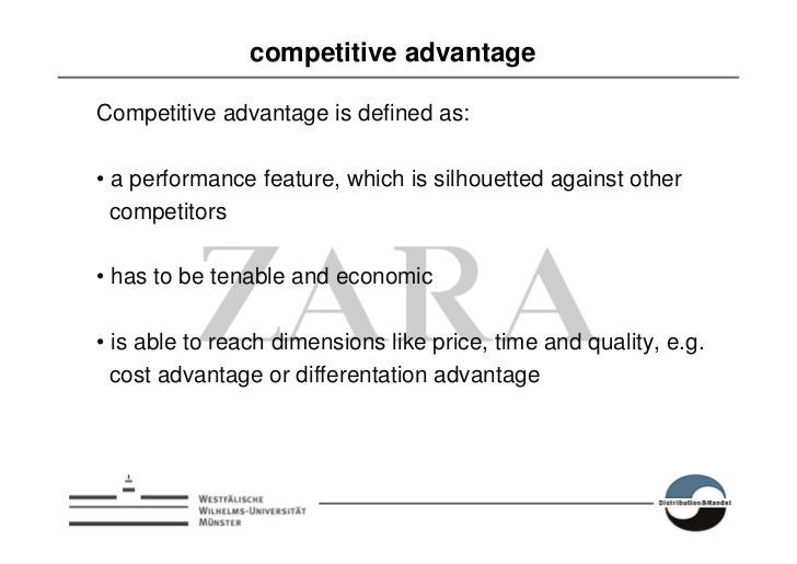 competitive advantage  Competitive advantage is defined as:  • a performance feature, which is silhouetted against other  ...