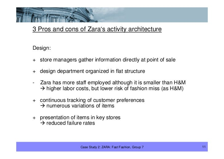 3 Pros and cons of Zara's activity architecture  Design:  + store managers gather information directly at point of sale  +...