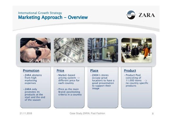 International Growth Strategy Marketing Approach - Overview      21.11.2008                     Case Study ZARA: Fast Fash...