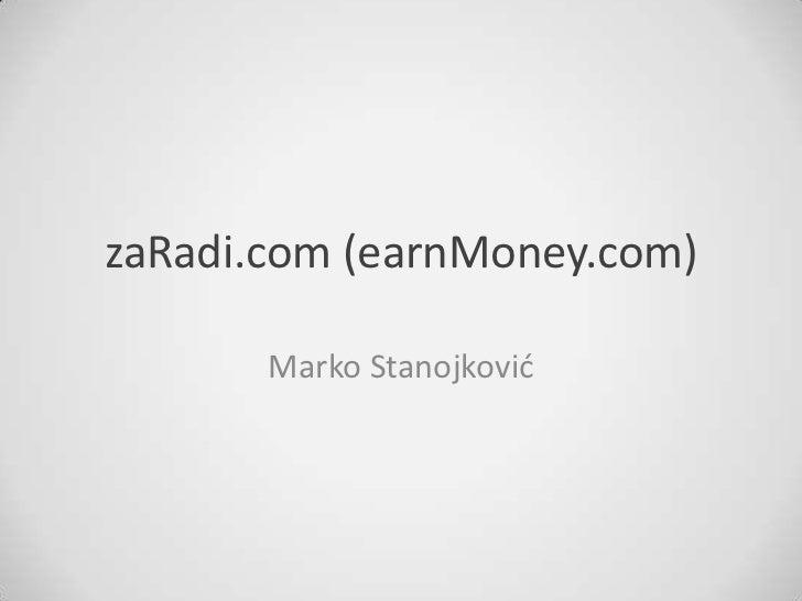 zaRadi.com (earnMoney.com)       Marko Stanojković