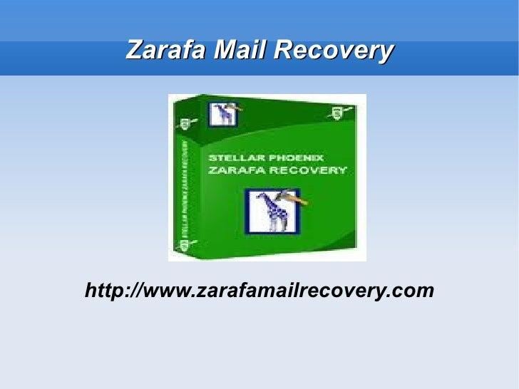 Zarafa Mail Recoveryhttp://www.zarafamailrecovery.com