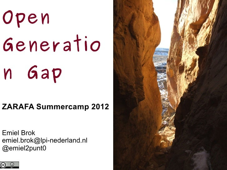 OpenGeneration GapZARAFA Summercamp 2012Emiel Brokemiel.brok@lpi-nederland.nl@emiel2punt0