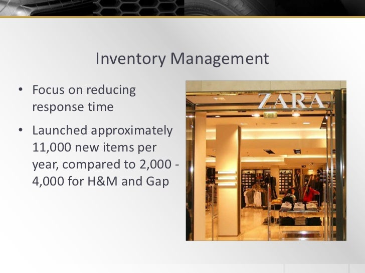 zara inventory management Zara sa (spanish: ) is a spanish fast  the chip allows the company to quickly take inventory by detecting radio signals from the rfid tags when an item is sold,.