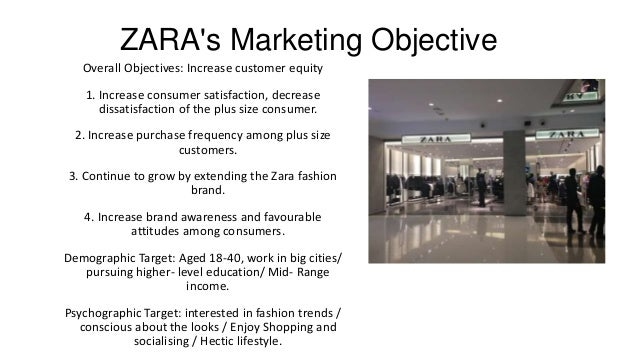 zara target markets Zara, the world's largest fashion retailer, has an innovative solution to both the  style problem and the marketing problem, as suzy hansen.