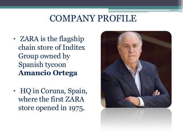 management of spanish retailer zara Zara is the flagship brand of the spanish retail conglomerate inditex and the world's largest fashion retailer why during the last decade, zara had repeatedly defied predictions that it had reached the limit of its business model.