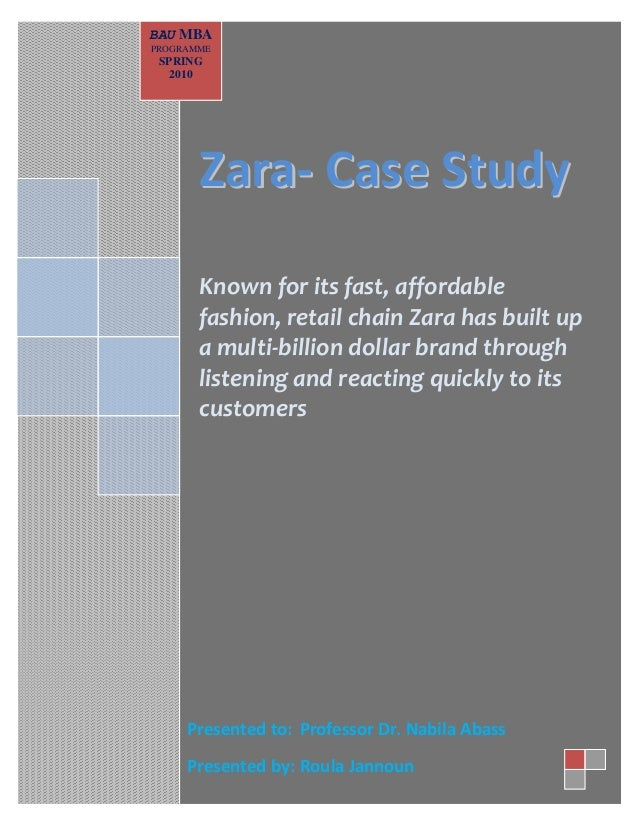 BAU MBA PROGRAMME  ZZaarraa-- CCaassee SSttuuddyy Known for its fast, affordable fashion, retail chain Zara has built up a...