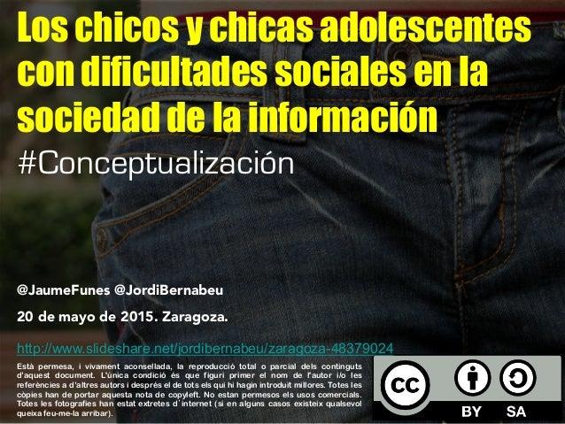 Los chicos y chicas adolescentes con dificultades sociales en la sociedad de la información #Conceptualización @JaumeFunes...
