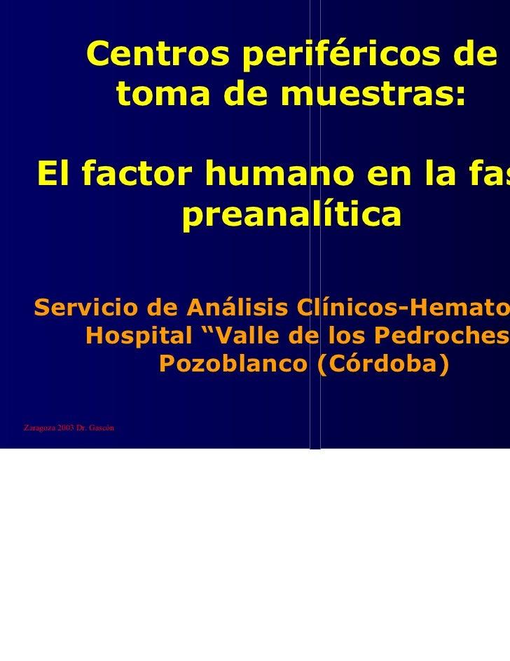 Centros periféricos de                 toma de muestras:   El factor humano en la fase           preanalítica  Servicio de...