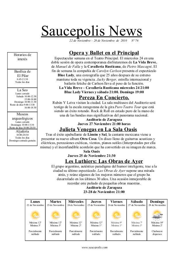 Saucepolis News22 de Noviembre – 28 de Noviembre de 2010 Nº 76 Opera y Ballet en el Principal Espectacular semana en el Te...