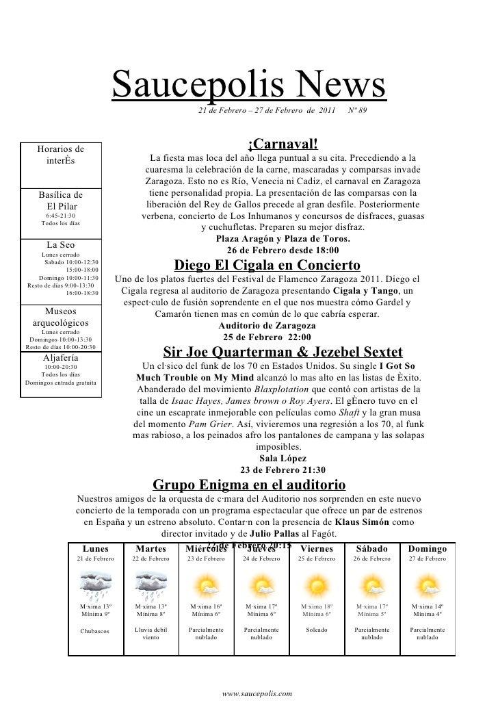 Saucepolis News          21 de Febrero – 27 de Febrero de 2011           Nº 89    Horarios de                             ...