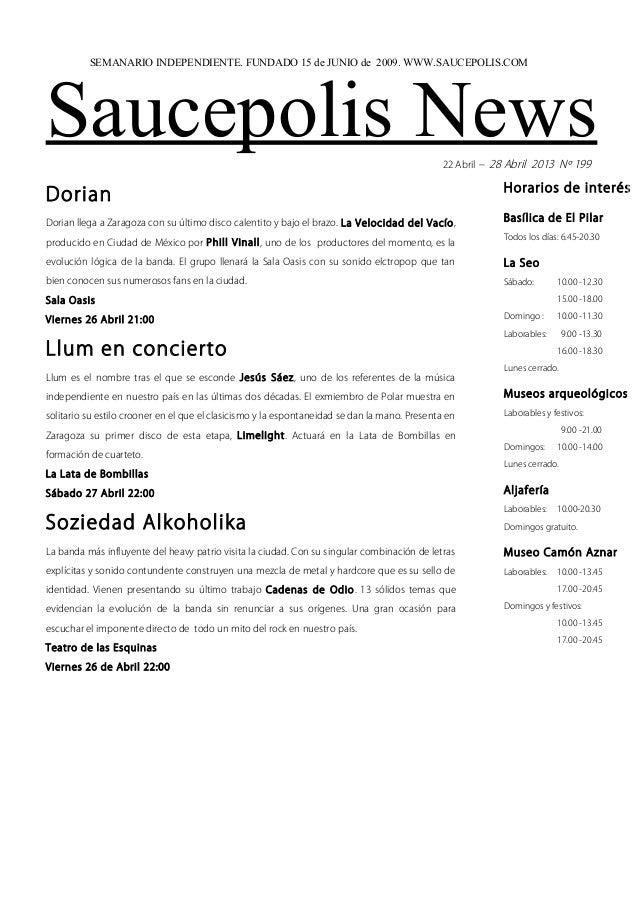 Saucepolis News22 Abril – 28 Abril 2013 Nº 199DorianDorian llega a Zaragoza con su último disco calentito y bajo el brazo....