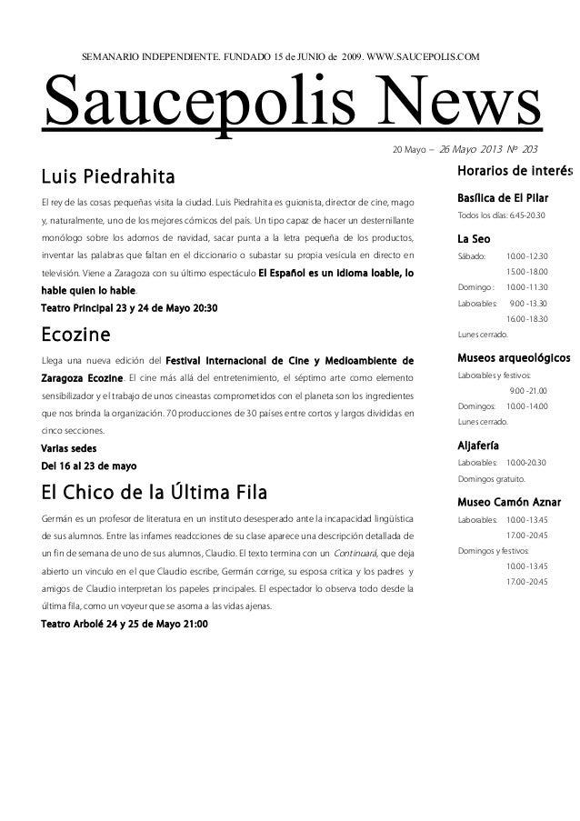 Saucepolis News20 Mayo – 26 Mayo 2013 Nº 203Luis PiedrahitaEl rey de las cosas pequeñas visita la ciudad. Luis Piedrahita ...