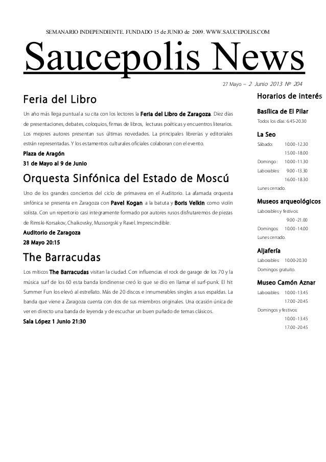 Saucepolis News27 Mayo – 2 Junio 2013 Nº 204Feria del LibroUn año más llega puntual a su cita con los lectores la Feria de...
