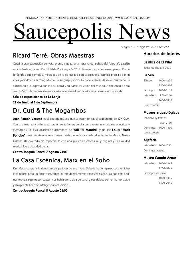 Saucepolis News5 Agosto – 11Agosto 2013 Nº 214 Ricard Terré, Obras Maestras Quizá la gran exposición del verano en la ciud...