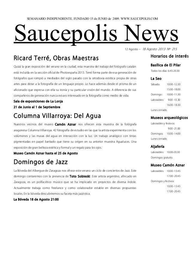 Saucepolis News12 Agosto – 18 Agosto 2013 Nº 215 Ricard Terré, Obras Maestras Quizá la gran exposición del verano en la ci...