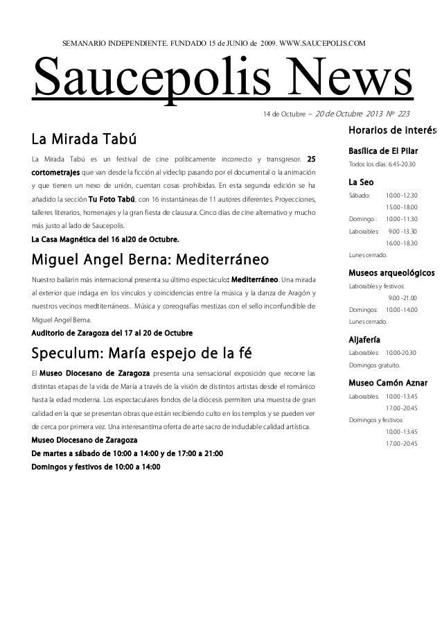 SEMANARIO INDEPENDIENTE. FUNDADO 15 de JUNIO de 2009. WWW.SAUCEPOLIS.COM  Saucepolis News 14 de Octubre – 20 de Octubre 20...