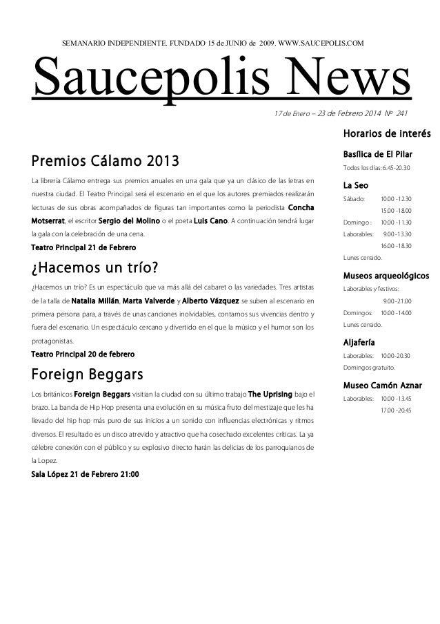 SEMANARIO INDEPENDIENTE. FUNDADO 15 de JUNIO de 2009. WWW.SAUCEPOLIS.COM  Saucepolis News 17 de Enero – 23 de Febrero 2014...