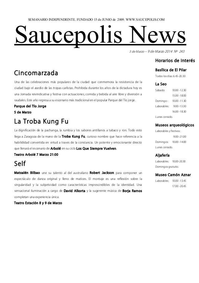 SEMANARIO INDEPENDIENTE. FUNDADO 15 de JUNIO de 2009. WWW.SAUCEPOLIS.COM  Saucepolis News 3 de Marzo – 9 de Marzo 2014 Nº ...