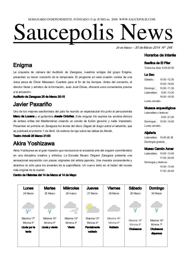 Saucepolis News24 de Marzo – 30 de Marzo 2014 Nº 246 Enigma La orquesta de cámara del Auditorio de Zaragoza, nuestros amig...