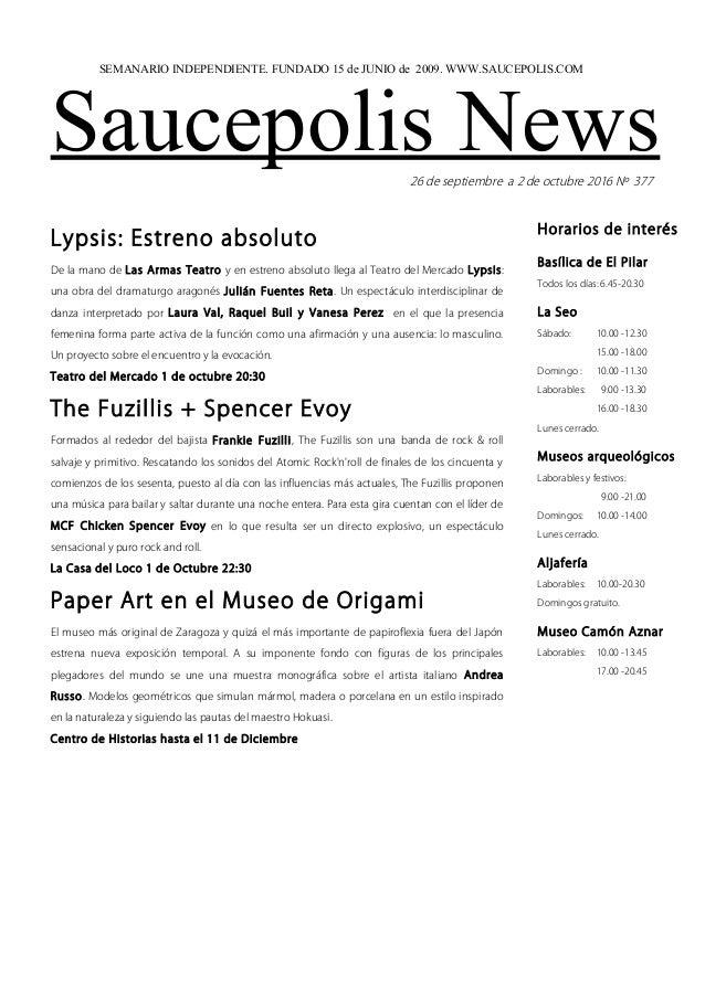 Saucepolis News26 de septiembre a 2 de octubre 2016 Nº 377 Lypsis: Estreno absoluto De la mano de Las Armas Teatro y en es...