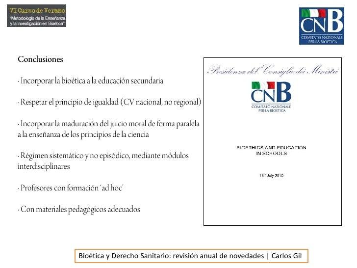 Conclusiones<br />· Incorporar la bioética a la educación secundaria<br />· Respetar el principio de igualdad (CV nacional...