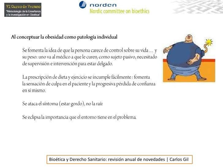 Al conceptuar la obesidad como patología individual<br />Se fomenta la idea de que la persona carece de control sobre su v...