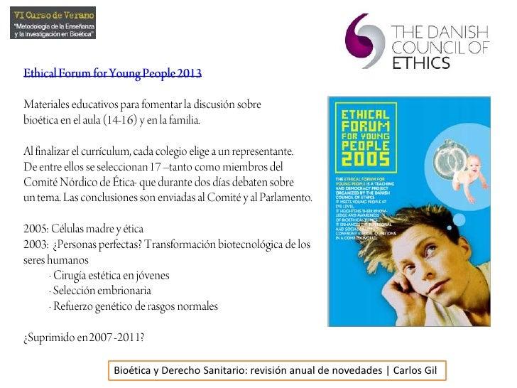 EthicalForumfor Young People 2013<br />Materiales educativos para fomentar la discusión sobrebioética en el aula (14-16) y...
