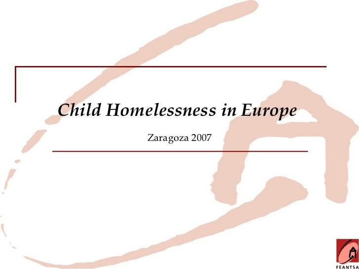 Child Homelessness in Europe          Zaragoza 2007