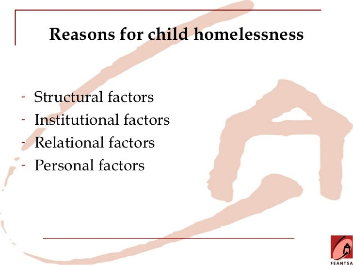 youth homelessness - structural factors essay Putting an end to child & family homelessness in canada  family homelessness is largely underpinned by structural factors, including inadequate income, lack of affordable housing and.