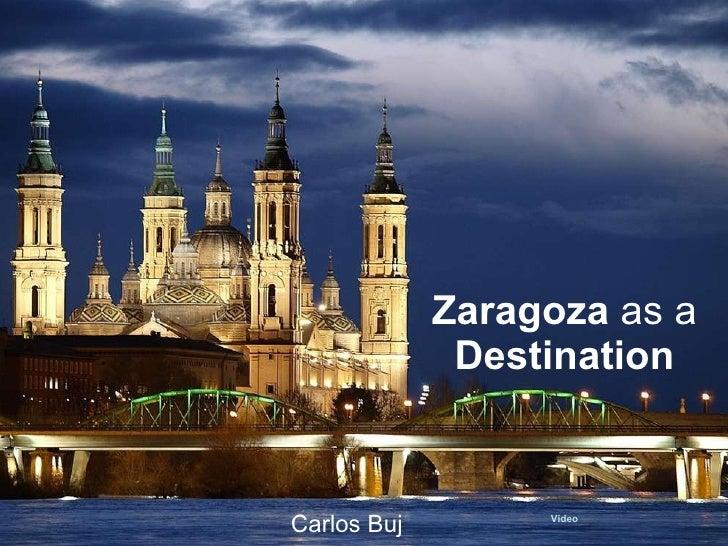Zaragoza  as a  Destination Video Carlos Buj