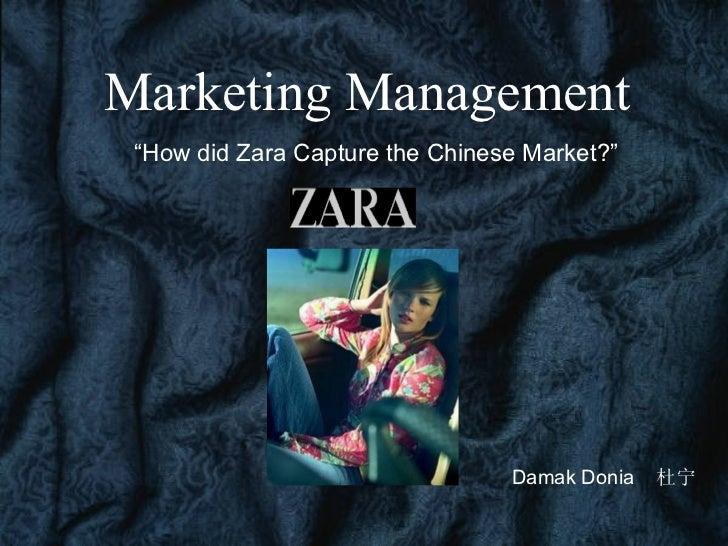 """ How did Zara Capture the Chinese Market? "" Damak Donia  杜宁 Marketing Management"
