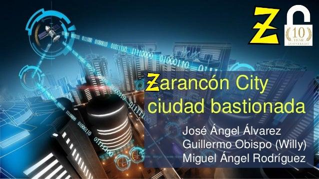 Zarancón City ciudad bastionada José Ángel Álvarez Guillermo Obispo (Willy) Miguel Ángel Rodríguez