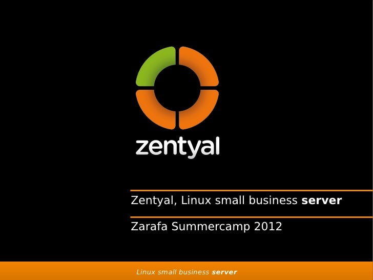 Zentyal, Linux small business serverZarafa Summercamp 2012Linux small business server