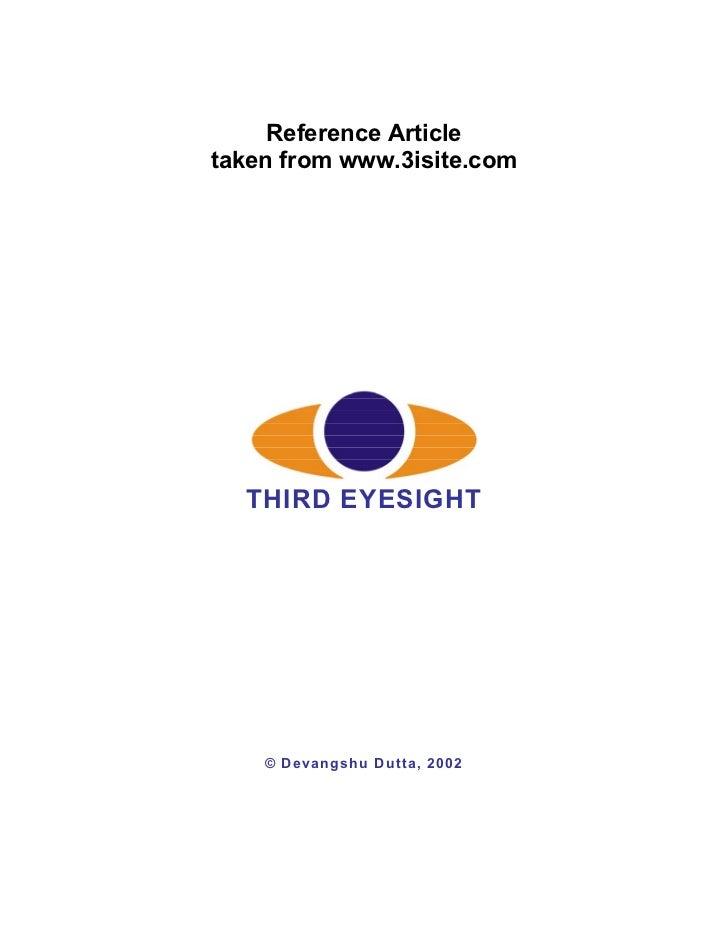 Reference Articletaken from www.3isite.com  THIRD EYESIGHT    © Devangshu Dutta, 2002