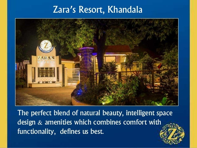 Zara's Resort, Khandala The perfect blend of natural beauty, intelligent space design & amenities which combines comfort w...