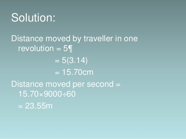 Solution: W = f.d Work done per second on each traveller = 23.55×0.15N W = 3.53J Total work done = 3.53 on each of 240 spi...