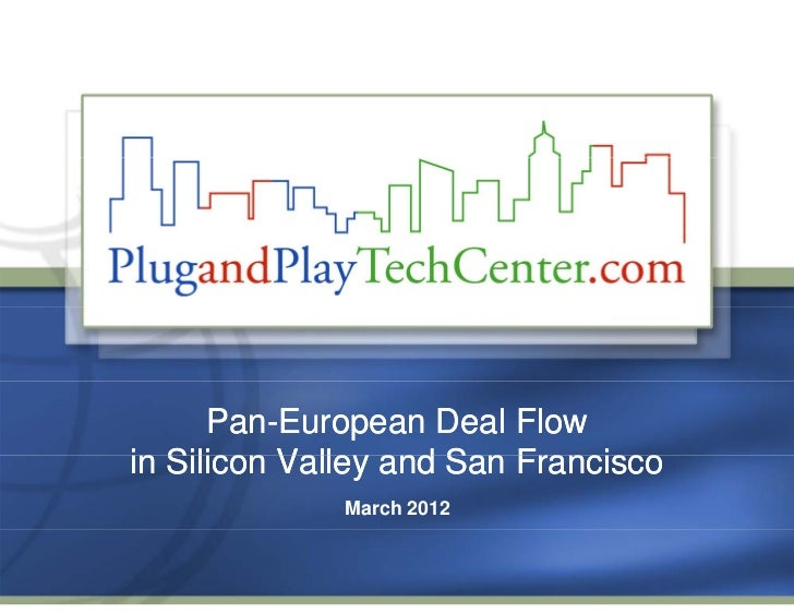 Pan-European Deal Flowin Silicon Valle and San Francisco           Valley             March 2012