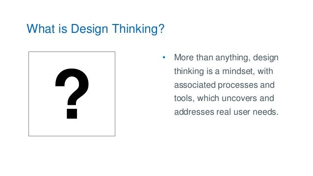 explain the sensing process of thinking Unlike critical thinking, which is a process of analysis and is associated with the 'breaking down' of ideas, design thinking is a creative process based around the 'building up' of ideas .