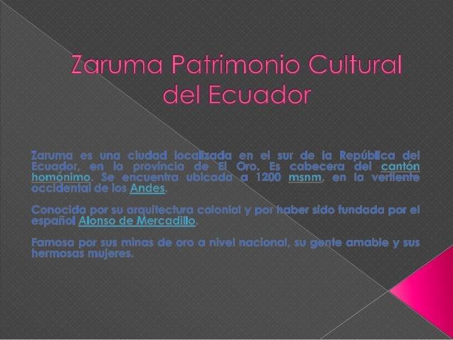 El cantón Zaruma está ubicado en la parte sur-oriental de la Provincia de El Oro. Se encuentra a una altitud de 1.200 metr...