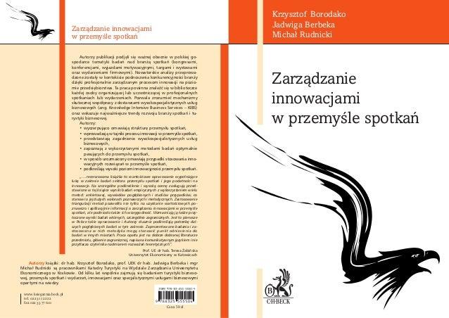 Zarzàdzanie innowacjami w przemyÊle spotkaƒ Autorzy publikacji podj´li si´ wa˝nej obecnie w polskiej go- spodarce tematyki...