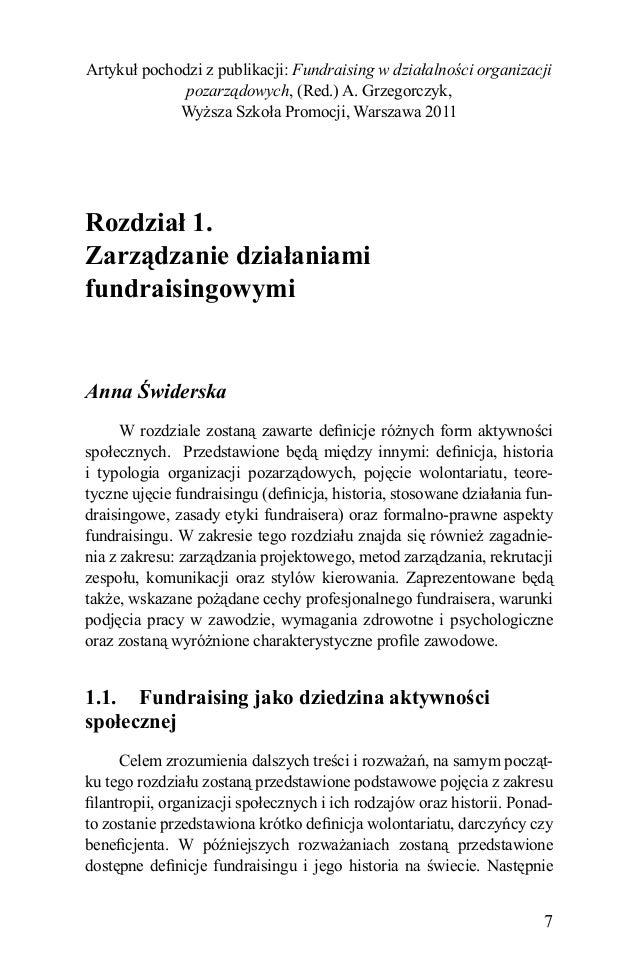 Artykuł pochodzi z publikacji: Fundraising w działalności organizacji pozarządowych, (Red.) A. Grzegorczyk, Wyższa Szkoła ...