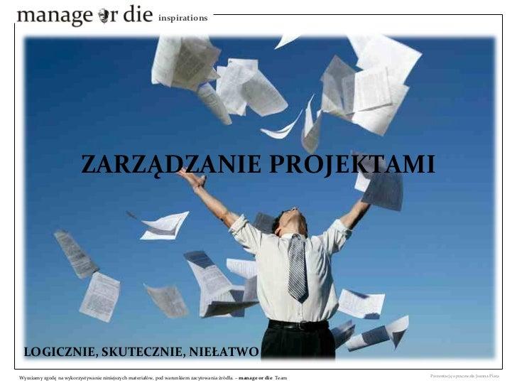 Zarządzanie projektami - logicznie, skutecznie, niełatwo - Manage or Die Inspiration
