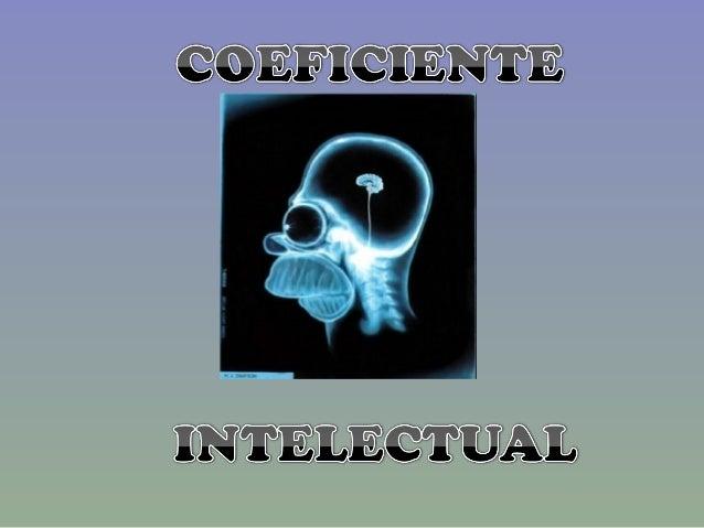 COEFICIENTE INTELECTUAL Slide 2
